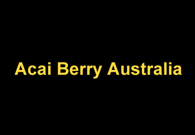 Acai Berry Australia - Australia No #1 Weight Loss Diet